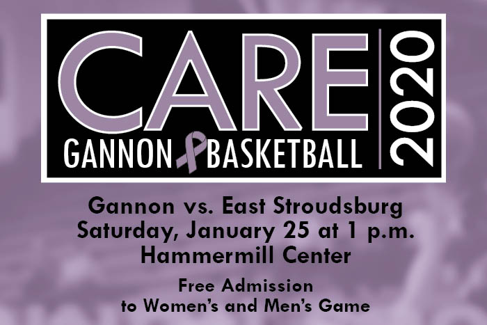 Care Gannon Basketball 2020. Gannon vs. East Stroudsburg Saturday, January 25 at 1 p.m. Hammermill Center. Free admission to Women's and Men's Basketball Game.