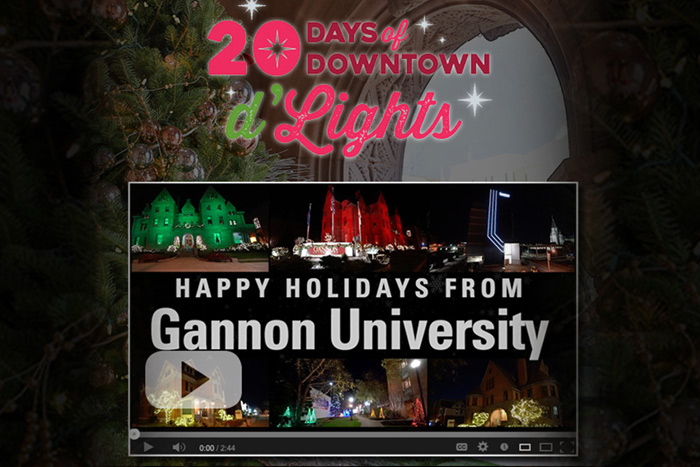 20 Days of Downtown DLights. Happy Holidays from Gannon University.