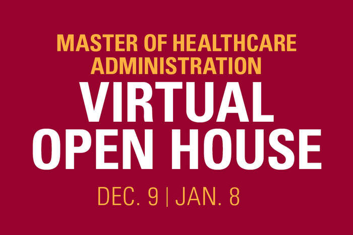 Master of Healthcare Administration (MHA) Virtual Information Session: November 11, December 9, January 8