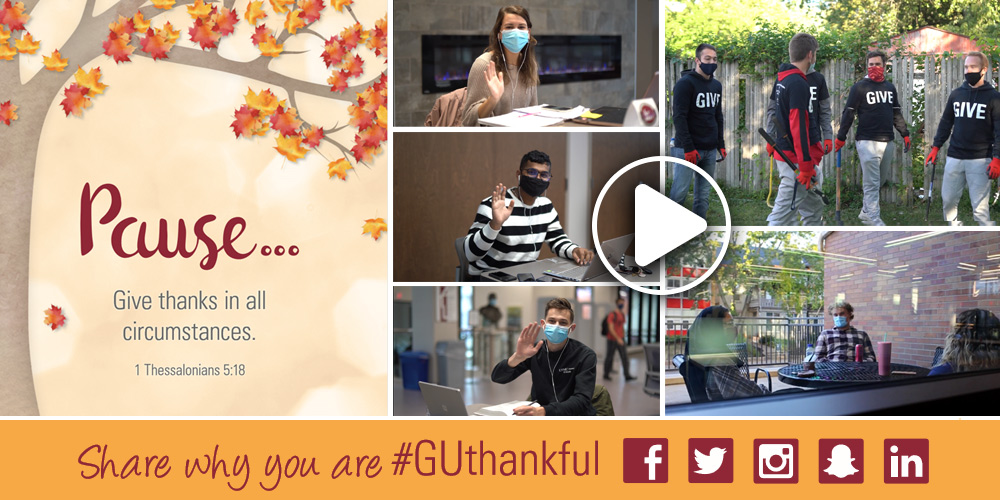 Pause... Give thanis in all circumstances. 1 Thessalonians 5:18. Share why you are GUThankful. Click to play video.