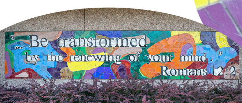 Be Transformed by the renewing of your mind. Romans 12:2